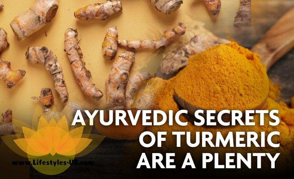 Ayurvedic secrets of turmeric